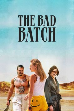 Watch The Bad Batch (2017) Full Movie Online Free