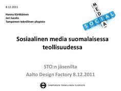 sto-sosiaalinen-media-suomalaisessa-teollisuudessa by Jussila Jari via Slideshare: YIT:n Samuli Joki kertoo heidän käyttävän yritysasiakkaidensa kanssa suljettuja keskusteluryhmiä