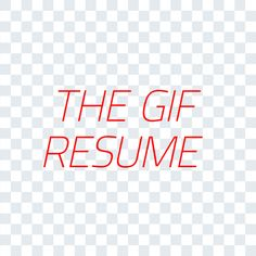 The GIF Resume