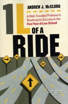 1L of a Ride: A Well-Traveled Professor's Roadmap to Success in the First Year of Law School (Student Guides) by Andrew J. McClurg. $28.73. Publication: November 17, 2008. Edition - 1. Author: Andrew J. McClurg. Publisher: West; 1 edition (November 17, 2008)