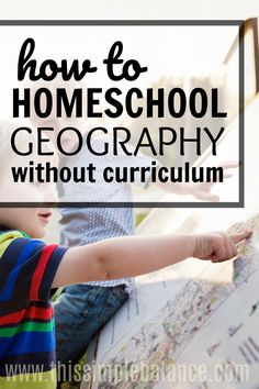 Homeschool Geography Without Curriculum | Homeschooling Geography | Relaxed Homeschooling | Unschooling | Geography Elementary School