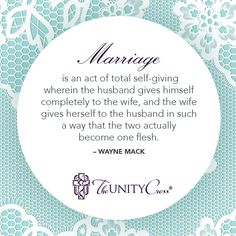 """""""According to the Bible, the marriage act is more than a physical act. It is an act of sharing. It is an act of communion."""" –Wayne Mack"""