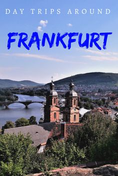 Can't decide which places to visit in the middle of Germany?Here are some great day trips around Frankfurt. #daytrips #frankfurt #germany