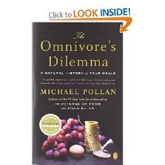 """""""The Omnivore's Dilemma: A Natural History of Four Meals,"""" by Michael Pollan"""