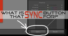 What is that Sync Button for? | Lightroom Tutorial - JL Photography | Photography Business Blog | Free Lightroom Templates