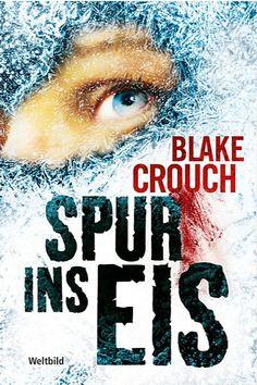 """Der spannende Thriller """"Spur ins Eis"""" von Blake Crouch: http://www.weltbild.de/3/18256048-1/ebook/spur-ins-eis.htmll?wea=8063153"""