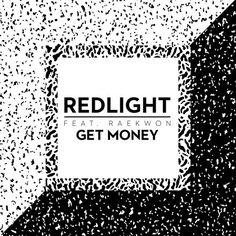 Redlight ft Raekwon 'Get Money'