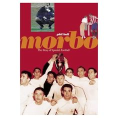Morbo First Edition showing Real Madrid's 1960s 'Ye-Ye' Team - with support from Franco's Regime they dominated Spanish Football for more than a decade