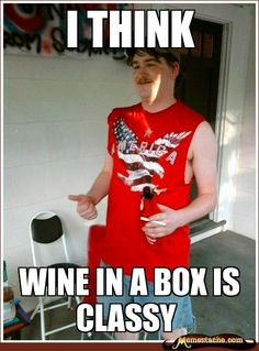 I think wine in a box is classy