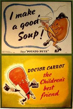 This is a British World War 2 poster that they would use to encourage kids to eat foods that were in plentiful supply and easy to get under rations. I SOOO want a print to put in my kitchen.