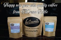 Happy and caffeinated 2016 from La Crema Kaffe! Fresh Roasted Coffee, Coffee World, Bourbon, Tours, Happy, Bourbon Whiskey