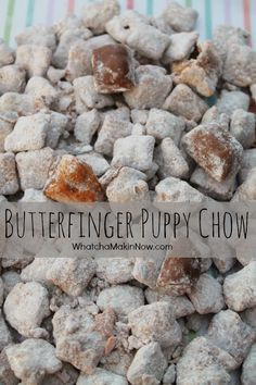 Butterfinger Puppy Chow - quick, easy, and so peanut buttery!