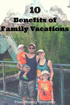 Benefits of Family Vacations the importance of spending time together, family bonding, compiled by Mommy University at www.MommyUniversityNJ.com