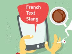 SMS slang and abbreviations in French. Learn it all in this handy list.