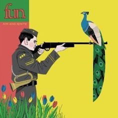 Aim and Ignite by fun. It kills me how many people say they love fun., but don't know half the songs on this album. I mean, this is where it all started! You can't be a fun.atic without knowing it.