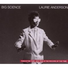 Laurie Anderson : Big Science