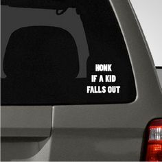 Honk if a Kid Falls Out Car Decal