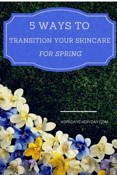 Check out some tips to get your spring skincare routine ready!