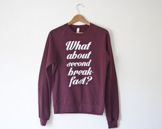LOTR Sweatshirt. Second Breakfast by ProudCowShop on Etsy, $45.00 >>WHY ARE YOU SO EXPENSIVE