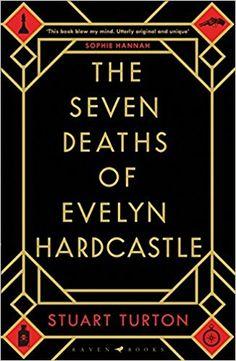 Seven Deaths of Evelyn Hardcastle: TURTON STUART: 9781408889565: Amazon.com: Books
