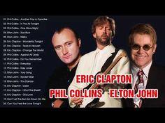Phil Collins, Elton John, Eric Clapton - Best Rock Songs Ever Best Rock Songs Ever, Best Old Songs, Best English Songs, Greatest Songs, Greatest Hits, Phil Collins, Eric Clapton Albums, Eric Clapton Wonderful Tonight, Depressing Songs