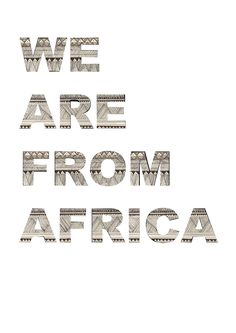 We Are from Africa