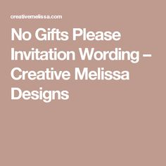 No gifts please enclosureybe skip the donation part and make no gifts please invitation wording creative melissa designs class reunion invitationsbaby birthdaybirthday party stopboris Choice Image