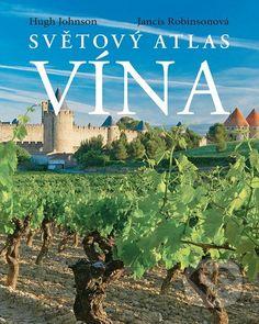 Martinus.sk > Knihy: Světový atlas vína (Hugh Johnson, Jancis Robinson)