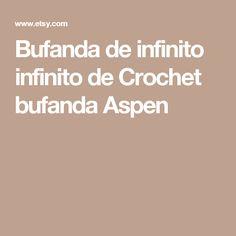 Bufanda de infinito infinito de Crochet bufanda Aspen