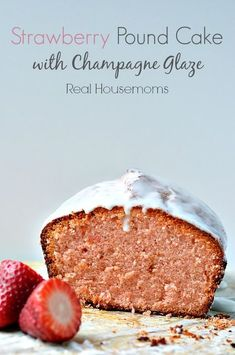 Strawberry Pound Cake with Champagne Glaze. This Strawberry Pound Cake with Champagne Glaze is so easy to make and the perfect dessert to share with your special sweetheart! #RealHousemoms #Strawberrypoundcake #Strawberry #Valentines #Dessert