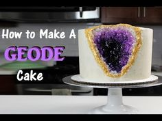 How to Make A Geode Cake - full tutorial and recipe!