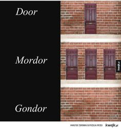 Door, Mordor, and Gondor. Lotr, R Memes, Funny Memes, Hilarious, Funny Sayings, Into The West, Look At You, Middle Earth, Lord Of The Rings
