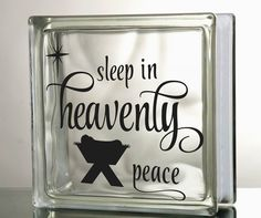 Sleep in heavenly peae DIY Decal for Glass Block   LAST DAY TO ORDER ►December 15◄ for shipping on December 18-19th. All orders placed December 16 or later WILL NOT BEGIN SHIPPING until January 3, 2017.  ♥ ♥ ♥ ♥ ♥ ♥ ♥ ♥ ♥ ♥ ♥ ♥ ♥ ♥ ♥ ♥ ♥ ♥ ♥ ♥  WHAT IS INCLUDED?  -Decal Size: 11 Wide x 4 Tall, glass block NOT INCLUDED  - Complete application instructions  Please read section below titled IMPORTANT INFORMATION  ♥ ♥ ♥ ♥ ♥ ♥ ♥ ♥ ♥ ♥ ♥ ♥ ♥ ♥ ♥ ♥ ♥ ♥ ♥ ♥  FAQS  -There is no background, clear or…