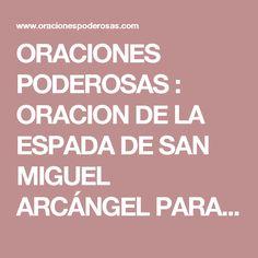ORACIONES PODEROSAS : ORACION DE LA ESPADA DE SAN MIGUEL ARCÁNGEL PARA PROTECCION Y LIBERACION