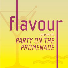 FLAVOUR PRESENTS : Party on the Promenade - Eventbrite