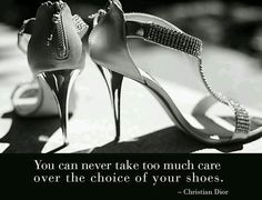Pin for Later: 32 Famous Fashion Quotes Perfect For Your Pin Board We can't argue with that. Popsugar, Dior Quotes, Beauty Quotes, Famous Fashion Quotes, Shoe Art, Beautiful Shoes, Your Shoes, Pretty Outfits, Pretty Clothes