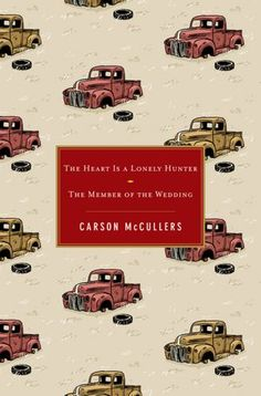 The Heart Is a Lonely Hunter / The Member of the Wedding, McCullers