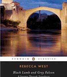Rebecca West - Black Lamb And Grey Falcon - A Journey Through Yugoslavia PDF