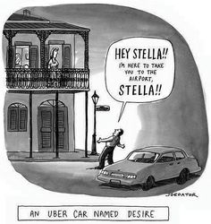 Drawing - An Uber Car Named Desire by Joe Dator , French Quarter, Funny Me, Funny People, Funny Stuff, Hilarious, William Harry, New Orleans, Uber Car, I Love Sarcasm