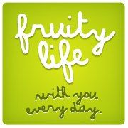 Fruity life... with you every day