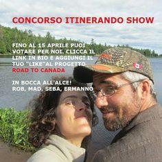 Votate il nostro progetto con un like a questo link ===>  http://itinerandoshow.it/road-to-canada/ Scade il 15 aprile, grazie di cuore!!