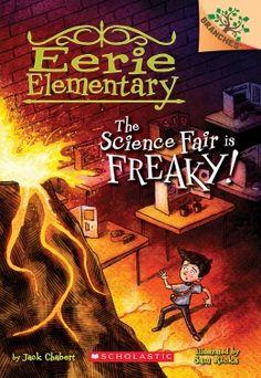 Eerie Elementary #4: The Science Fair is Freaky!