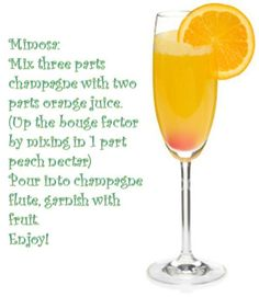 Mimosa Recipe - A great way to celebrate: Champagne and fruit juice! I'm all over it this holiday season! AJ Brown ;)