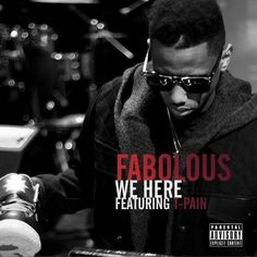 NaijaBeatZone: DOWNLOAD MUSIC: Fabolous Feat. T-Pain - We Here + All I Want Feat. Trey Songz