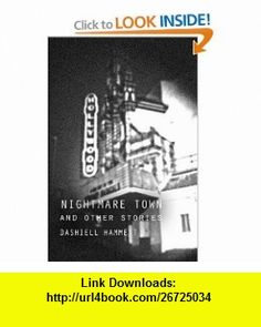 Nightmare Town and Other Stories Dashiell Hammett ,   ,  , ASIN: B002ACZWHM , tutorials , pdf , ebook , torrent , downloads , rapidshare , filesonic , hotfile , megaupload , fileserve