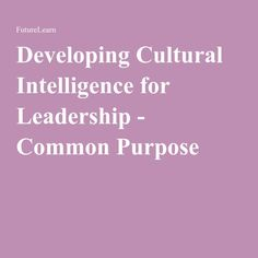 Developing Cultural Intelligence for Leadership - Common Purpose