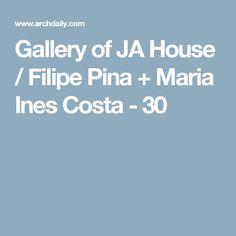 Gallery of JA House / Filipe Pina + Maria Ines Costa - 30