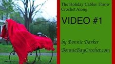 The Holiday Cables Throw Crochet Along, VIDEO #1 by Bonnie Barker - YouTube