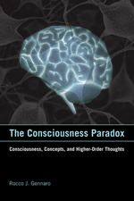 """""""The Consciousness Paradox: Consciousness, Concepts, and Higher-Order Thoughts"""" by Dr. Rocco J. Gennaro, chair of the Department of Philosophy."""