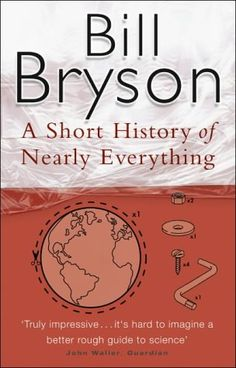 Google Image Result for http://upload.wikimedia.org/wikipedia/en/e/ed/Bill_bryson_a_short_history.jpg
